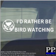 1 x I'd Rather be Bird Watching-Car Window Sticker-Sign-Bird,Wildlife,Nature,Animal